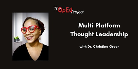 Expert Talk: Multi-Platform Thought Leadership with Dr. Christina Greer tickets