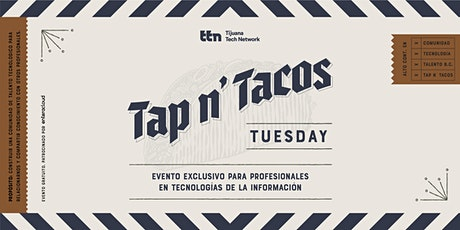 Tap n' Tacos Tuesday | Tijuana Tech Network tickets