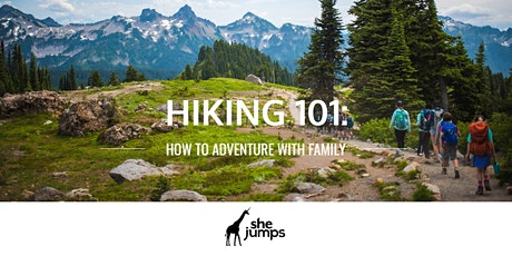 101  Hiking   How to adventure with family tickets
