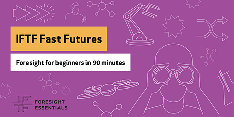 IFTF Fast Futures: Foresight for Beginners in 90 minutes tickets