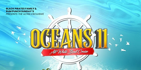OCEANS 11 - ALL WHITE BOAT CRUISE tickets