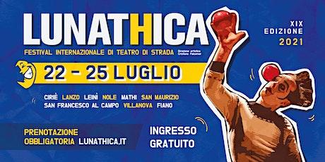 LUNATHICA - MI METTO IN BOLLA - Giacomino Pinolo  - Villanova (24-25/07) biglietti