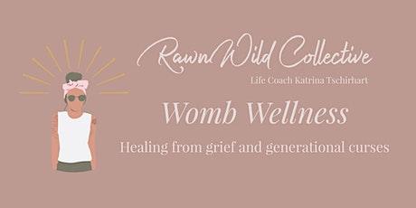 Womb Wellness - Greif Healing/Ending Generational Curses - Virtual Workshop tickets