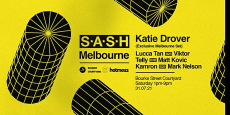 ★ S*A*S*H Melbourne ★ Bourke Street Courtyard ★ Saturday July 31st ★ tickets