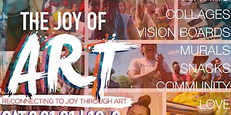 THE JOY OF ART: RECONNECTING TO JOY THROUGH ART. tickets
