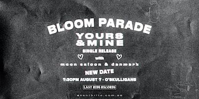 BLOOM PARADE single launch w/ Moon Saloon & Danmark