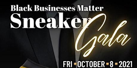 Black Businesses Matter Sneaker Gala tickets