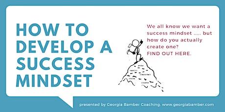 How To Develop A Success Mindset tickets