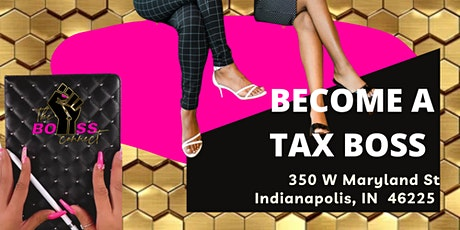 BECOME A TAX BOSS  INDIANAPOLIS tickets