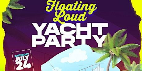 FLOATING LOUD Yacht Party (Miami Rolling Loud Week tickets