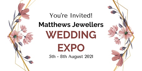 Matthews Jewellers Wedding Expo tickets
