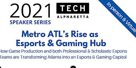 Metro ATL's Rise as  Esports & Gaming Hub tickets