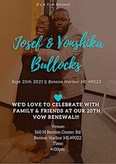 Josef & Vonshika Bullocks  20th Vows Renewal Ceremony tickets