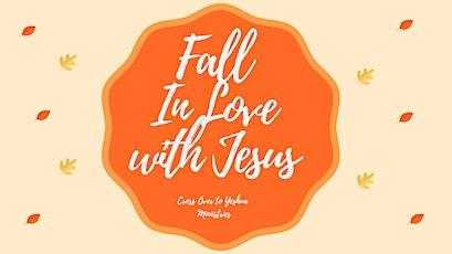 Fall in Love with Jesus Women's Retreat tickets