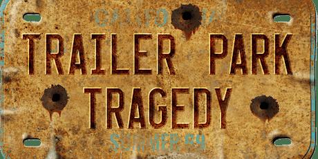 Trailer Park Tragedy - Murder Mystery Fundraiser Event tickets