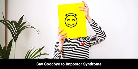 Say Goodbye to Impostor Syndrome tickets