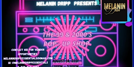 Melanin Dripp Essentials  Presents The 99 to the 2000s POP - UP SHOP tickets