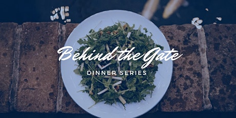 Behind the Gate Dinner Series -  Art of Infusion tickets