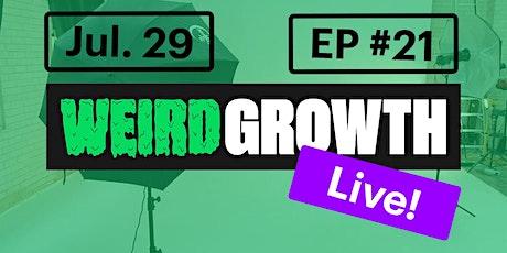 Weird Growth Live  - New Date! tickets