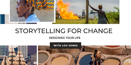 Storytelling for Change: Designing Your Life with Lou Jones tickets