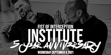Fist Of Interception Institute 5 Year Anniversary tickets