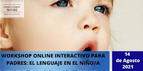 Taller para padres online: Estimulación del lenguaje en los niños/as boletos