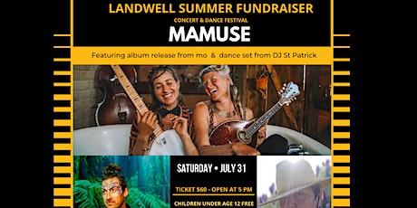 Landwell Summer Fundraiser Concert and Dance Festival tickets