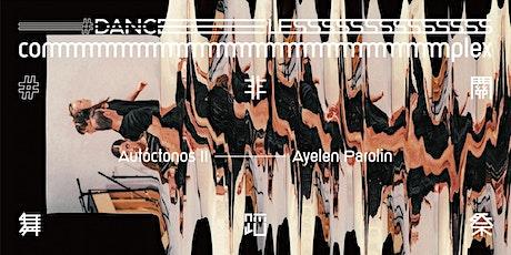 #非關舞蹈祭 #DANCELESS complex - 愛蓮‧帕羅琳(Ayelen Parolin)作品實體放映會、座談會及編舞工作坊 tickets