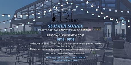 The J. Parker Summer Soirée -- rooftop reveal and anniversary celebration tickets