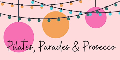 Pilates, Parades, and Prosecco tickets