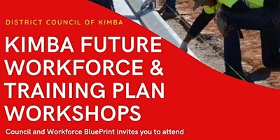 Business and Community Session – Kimba Future Workforce and Training Plan