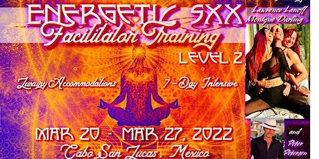 Energetic Sxx Facilitator Training Level 2 w/ Lawrence, Monique, & Peter tickets