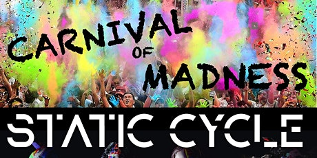 STATIC CYCLE · Carnival of Madness · July 30th tickets
