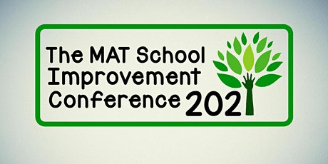 The MAT School Improvement Conference 2021 tickets