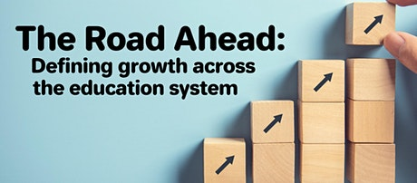 The Road Ahead: Defining growth across the Education system tickets