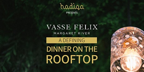 Vasse Felix | A Defining Dinner on the Rooftop tickets