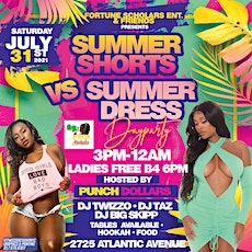 SUMMER SHORTS VS SUMMER DRESS DAYPARTY • LADIES FREE ON RSVP • tickets