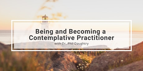 Being and Becoming a Contemplative Practitioner tickets