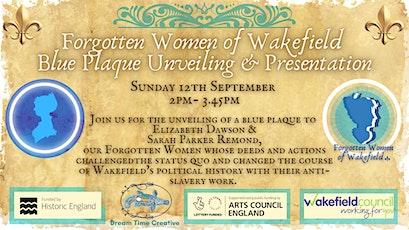 Forgotten Women of Wakefield  Blue Plaque Unveiling & Presentation tickets