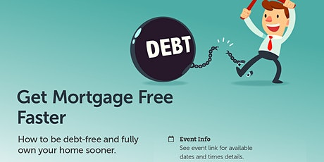 Mortgage Free Faster tickets