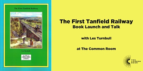 The First Tanfield Railway - Book Launch and Talk with Les Turnbull tickets
