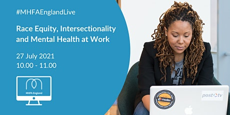 Race Equity, Intersectionality and Mental Health at Work tickets