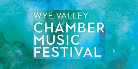 Wye Valley Chamber Music #3 - Concert Bridges Centre tickets