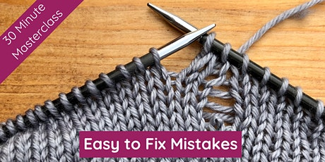 Easy to Fix Mistakes - 30 Minute Knitting Masterclass tickets