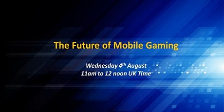 The future of mobile gaming Tickets