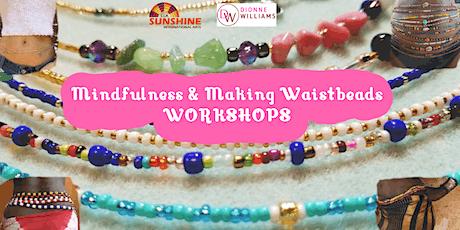 Mindfulness & Making Waistbeads tickets