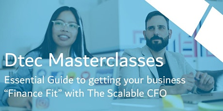 Dtec Masterclass: Essential Guide to Getting Your Company Finance Fit tickets