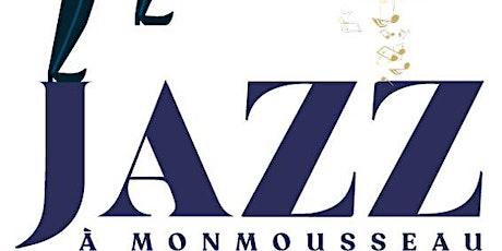 JAZZ A MONMOUSSEAU (41) Soirée Jazz Intimiste à Monmousseau billets