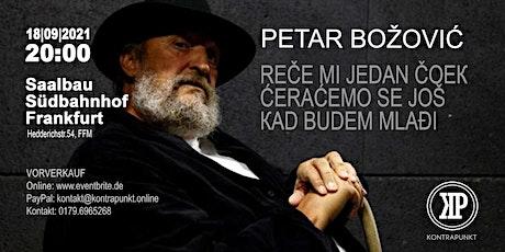 Petar Božović: Reče mi jedan čoek, ćeraćemo se još Tickets