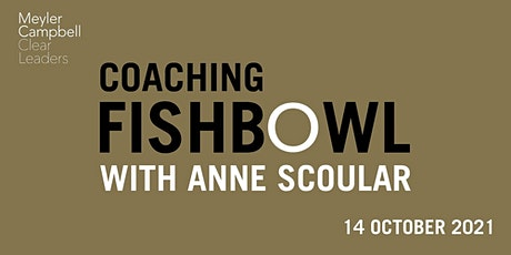 Coaching Fishbowl: Coaching For The G Part Two with Anne Scoular tickets